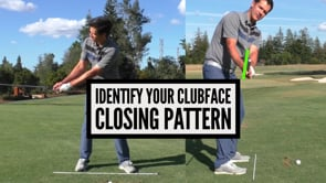 Identify Your Clubface Closing Pattern