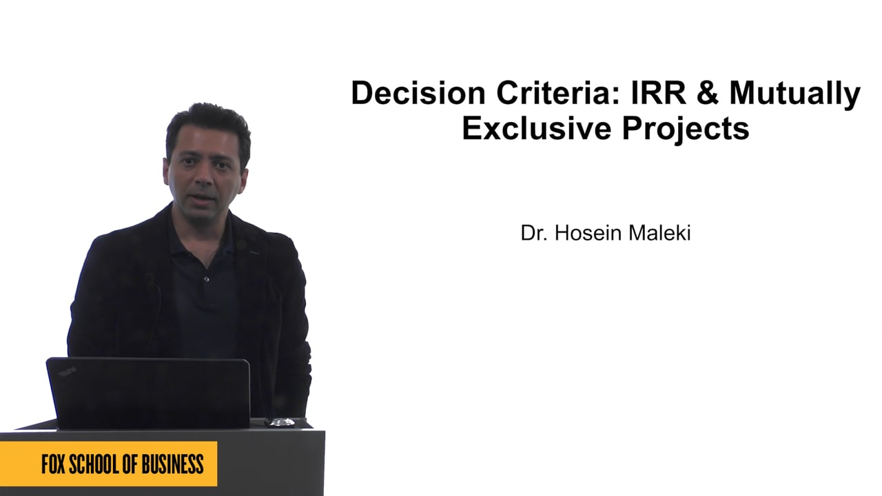 61603Decision Criteria: IRR and Mutually Exclusive Projects