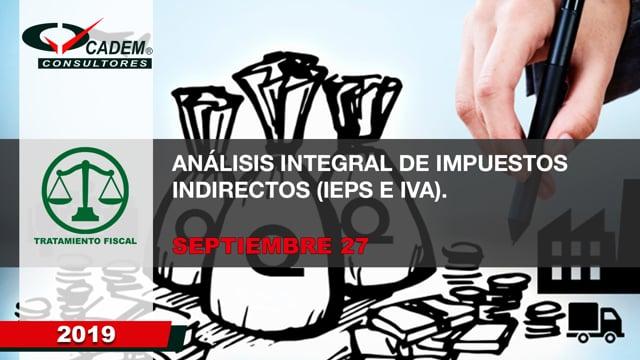 Análisis Integral de Impuestos Indirectos (IEPS E IVA).