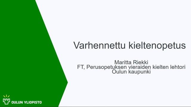 Varhennettu kieltenopetus, Maritta Riekki #OO