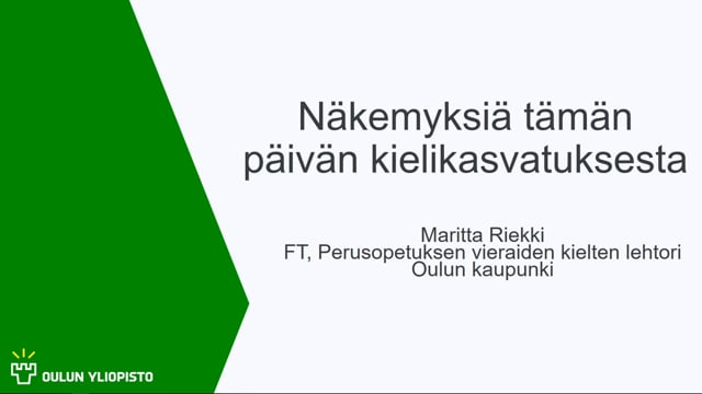 Näkemyksiä tämän päivän kielikasvatuksesta, Maritta Riekki #OO