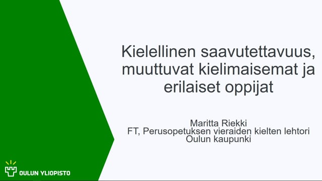 Kielellinen saavutettavuus, muuttuvat kielimaisemat ja erilaiset oppijat, Maritta Riekki #OO