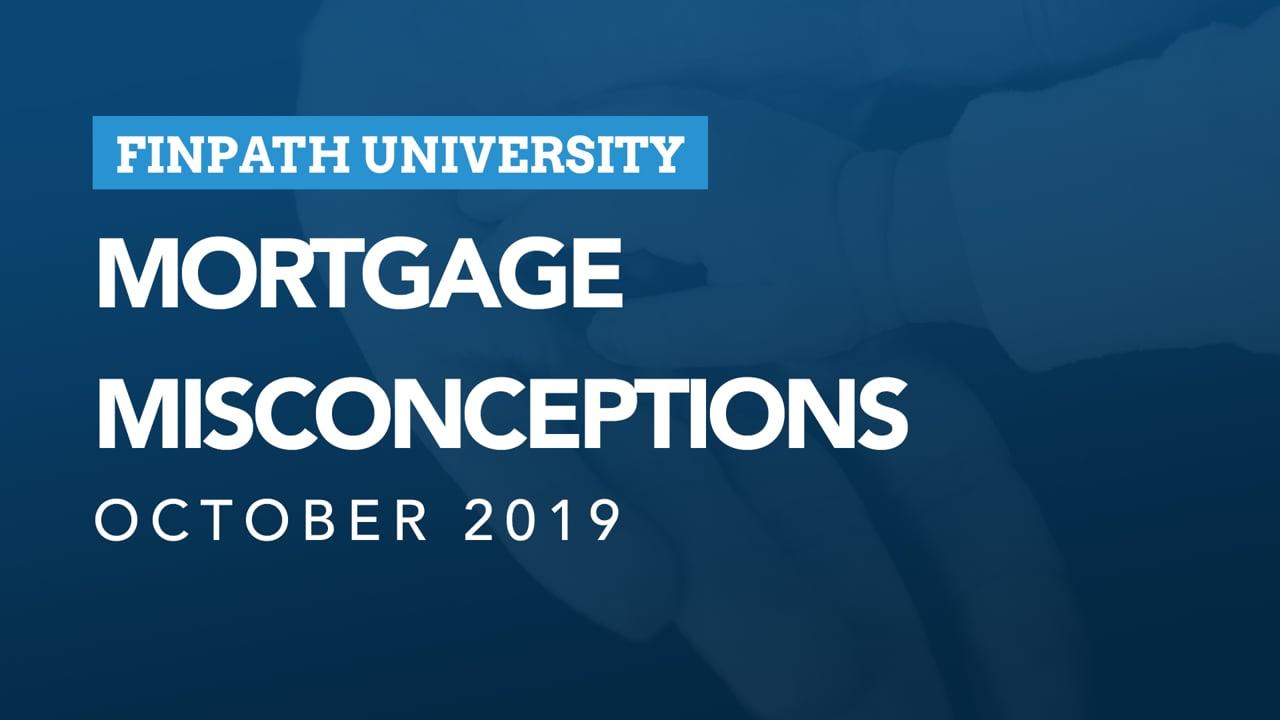 FinPath University - Mortgage Misconceptions