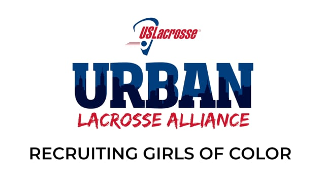 Video Thumbnail: US Lacrosse: Urban Lacrosse Alliance – Recruiting Girls of Color