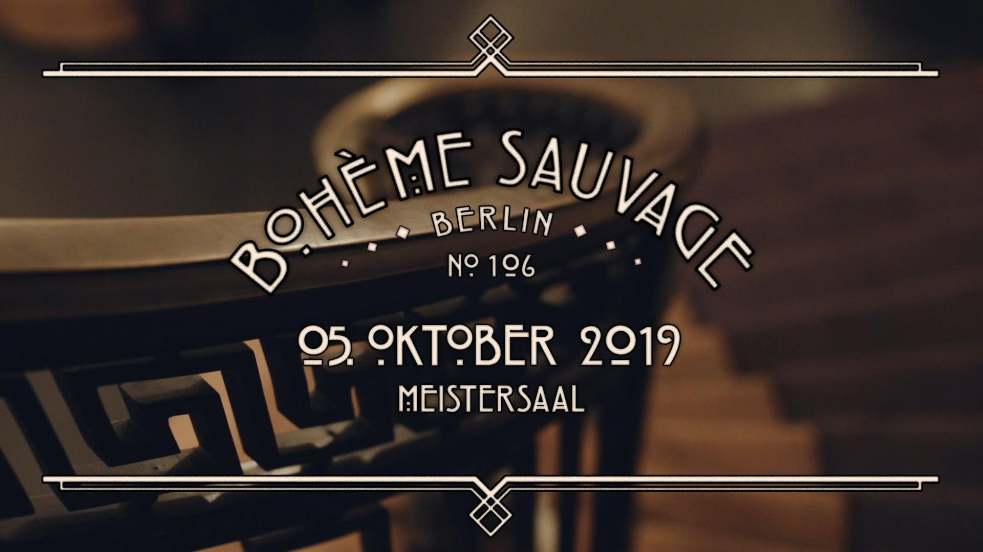 Bohème Sauvage Berlin Nº106 - 05. Oktober 2019 - Meistersaal