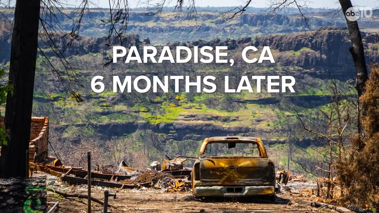 Camp Fire Paradise 6 Months After the Flames