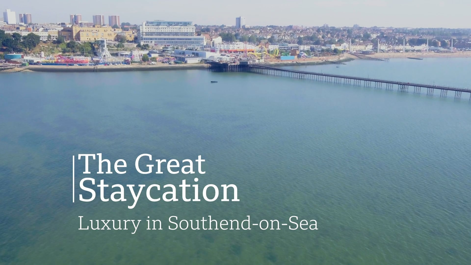 BBC - THE GREAT STAYCATION: LUXURY IN SOUTHEND ON SEA - TRAILER