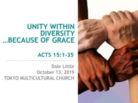 Ac 15:1-34. Unity Within Diversity...Because of Grace. Oct 2019.