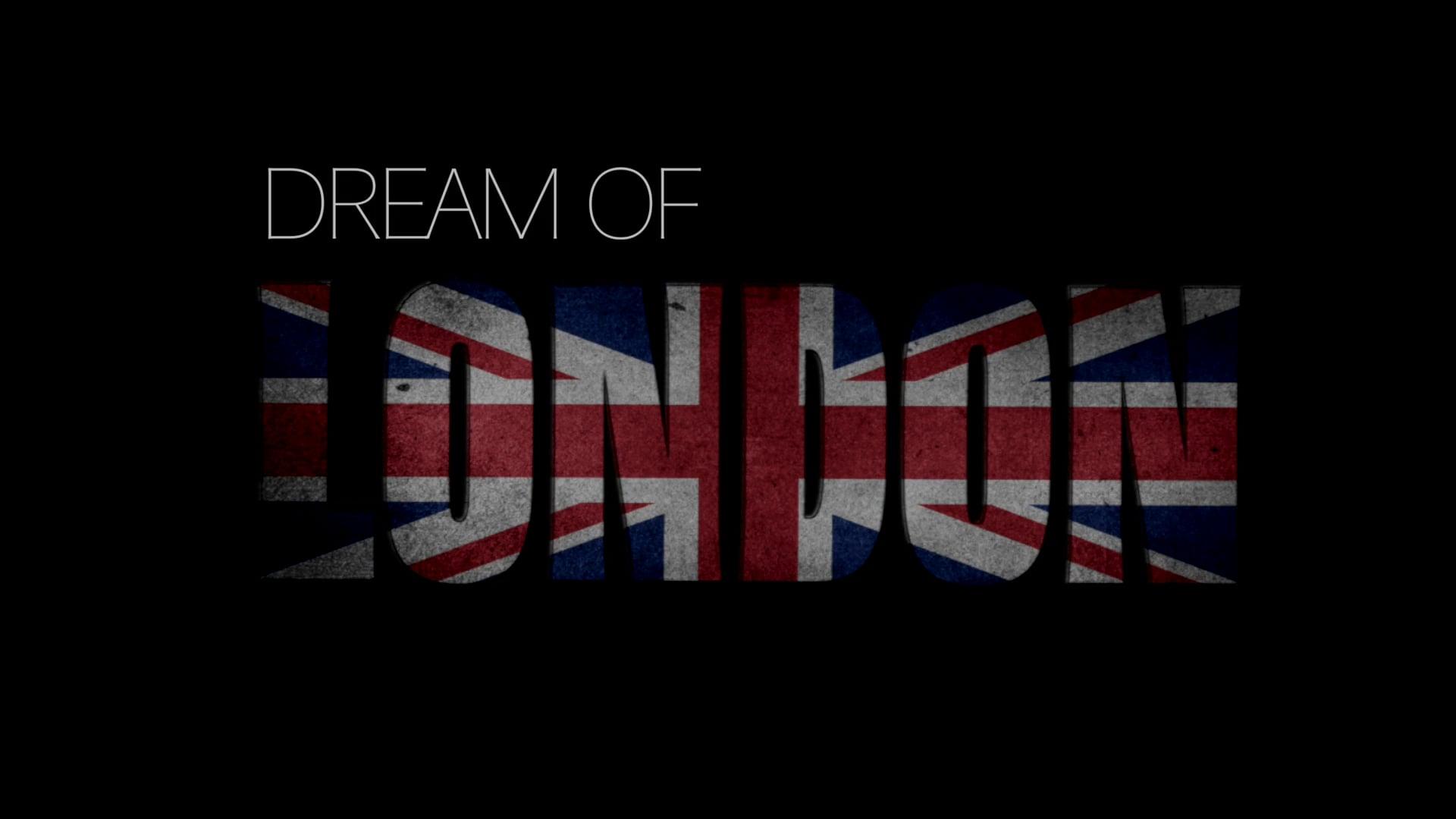 Dream OF #1 LONDON