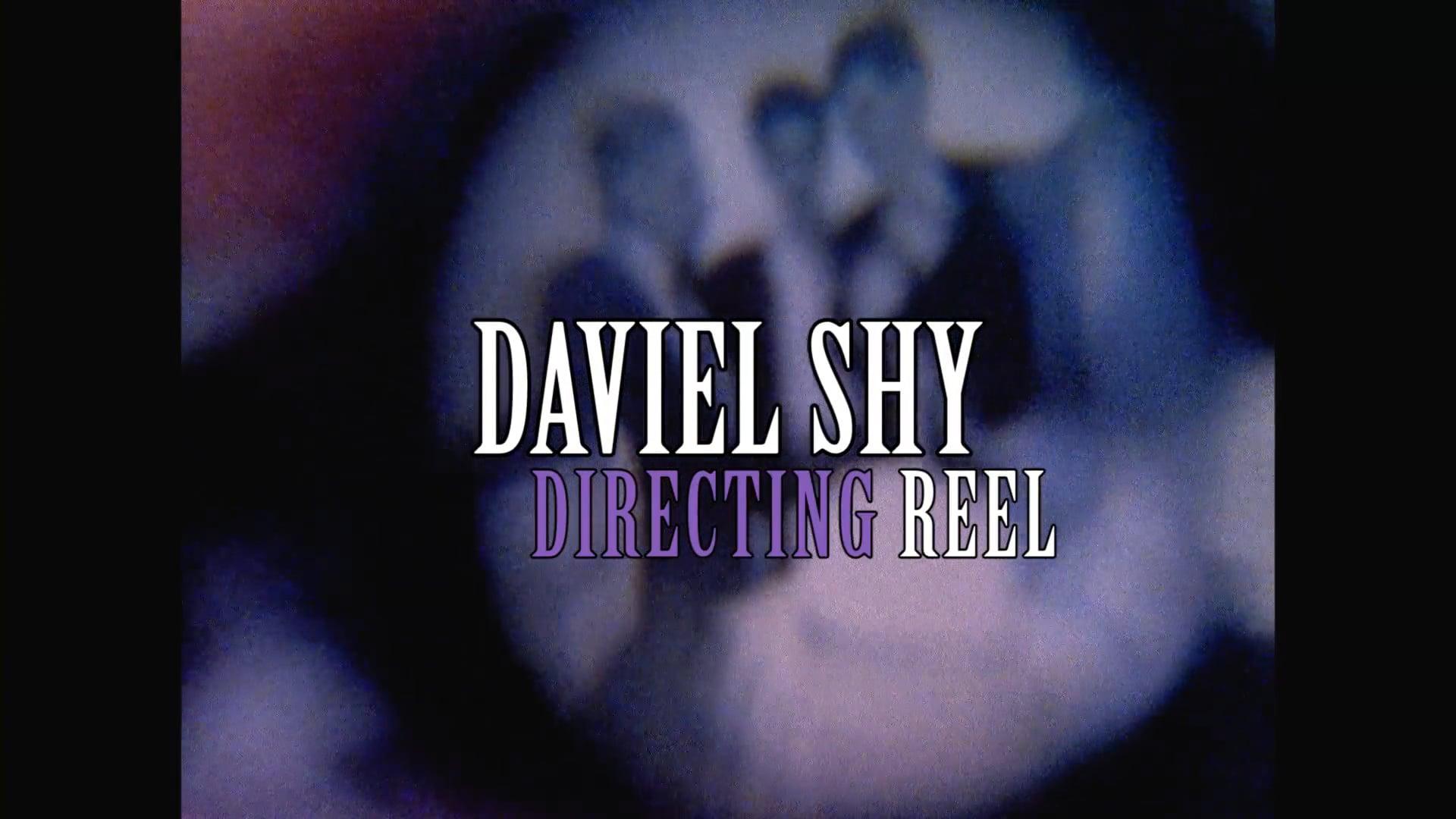 Daviel Shy directing reel