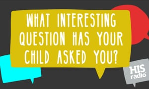 What Interesting Question Has Your Child Asked You?
