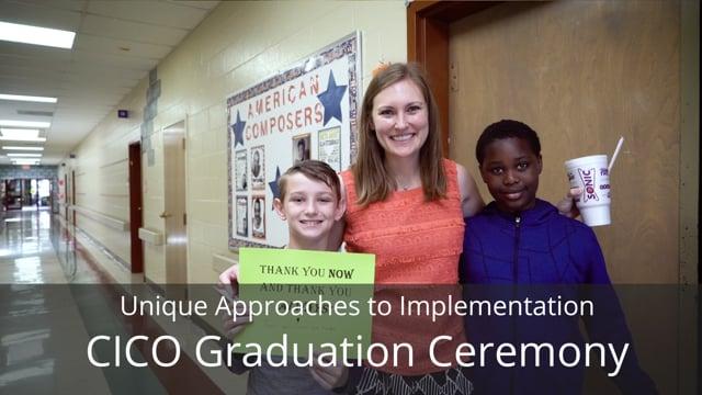Unique Approaches to Implementation: CICO Graduation Ceremony