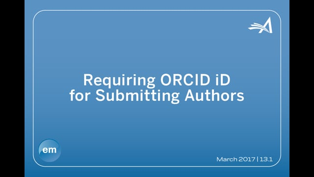 Requiring ORCID iD for Submitting Authors