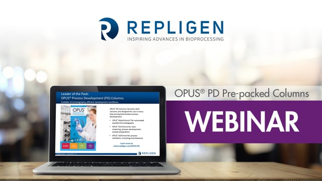 Webinar: Effective Deployment of OPUS® PD Pre-packed Columns for Bench-scale Process Development and Process Validation