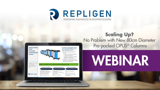 Webinar: Scaling Up? No Problem with New 80cm Diameter Pre-packed OPUS® Columns