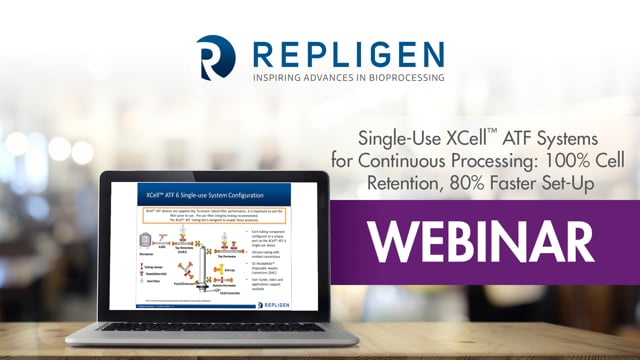 Webinar: Single-Use XCell™ ATF Systems for Continuous Processing: 100% Cell Retention, 80% Faster Set-Up