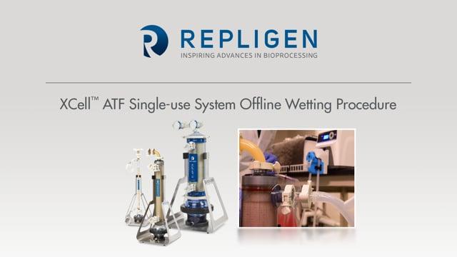 Tutorial: Repligen XCell ATF® Single-use System Offline Wetting Procedure