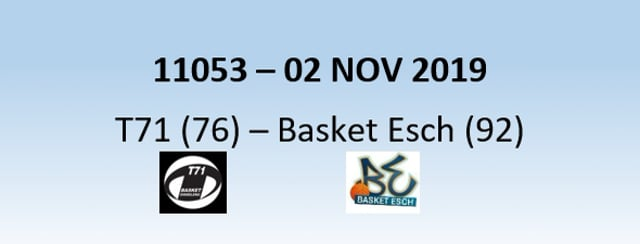 N1H 11053 T71 Dudelange (76) - Basket Esch (92) 02/11/2019