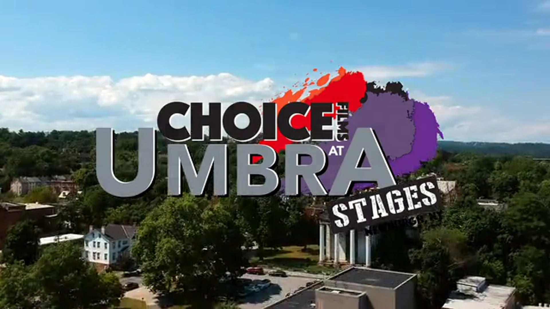 CHOICE FILMS at UMBRA STAGES: Newburgh, NY