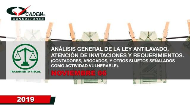 ANÁLISIS GENERAL DE LA LEY ANTILAVADO, ATENCIÓN DE INVITACIONES Y REQUERIMIENTOS. (CONTADORES, ABOGADOS, Y OTROS SUJETOS SEÑALADOS COMO ACTIVIDAD VULNERABLE).