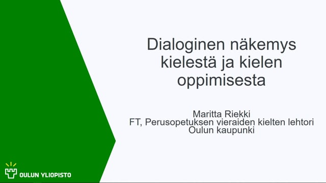 Dialoginen näkemys kielestä ja kielen oppimisesta, Maritta Riekki #OO