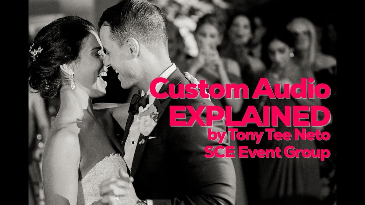 Wedding Inspiration - Custom Audio Voiceover Explained - Tony Tee Neto - SCE Event Group