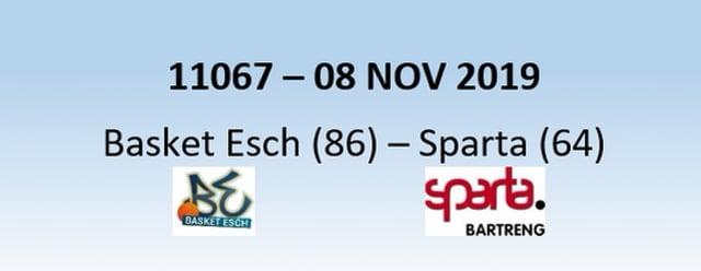N1H 11067 Basket Esch (86) - Sparta Bertrange (64) 08/11/2019