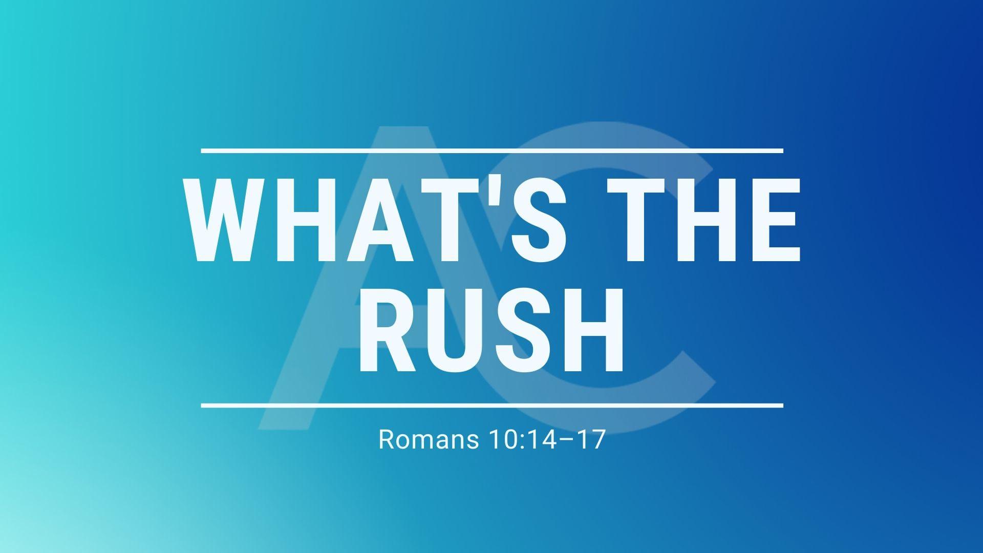 What's the Rush? - November 17, 2019