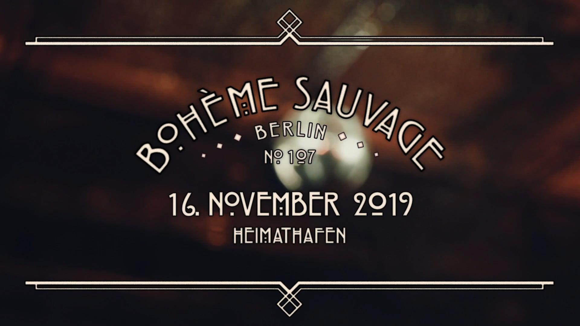Bohème Sauvage Berlin Nº107 - 16. November 2019 - Heimathafen