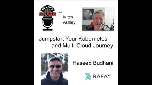 EP 232: Jumpstart Your Kubernetes and Multi-Cloud App Journey, Rafay