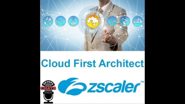 EP 183: The Rise of the Cloud First Architect w ZScaler