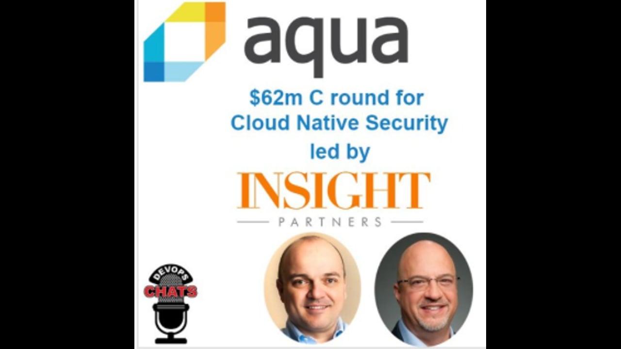 EP 182: Aqua Security Raises $62m for Cloud Native Security