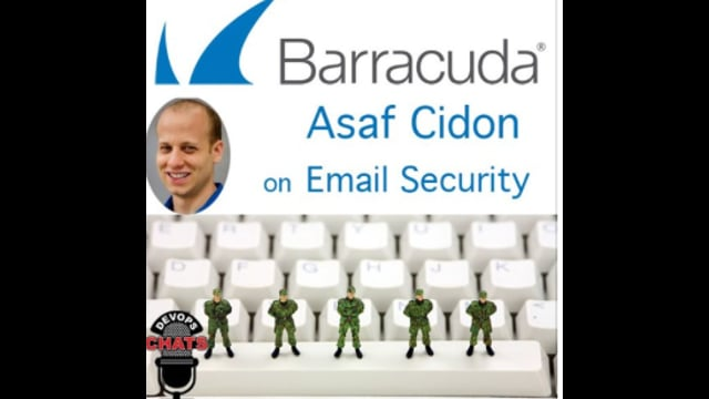 EP 178: New Challenges in Email Security w Asaf Cidon of Barracuda