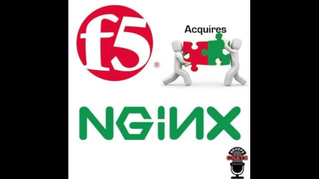 EP 175: F5 Acquires NGINX