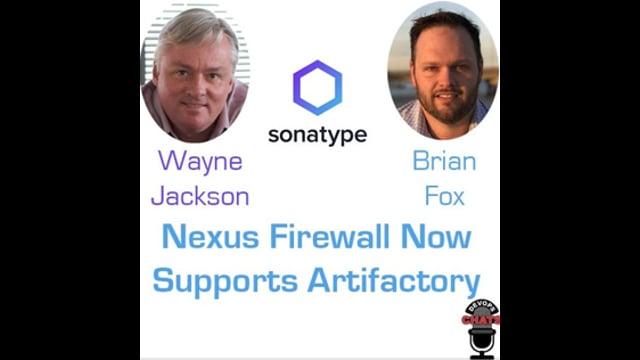 EP 173: Nexus Firewall Supports Artifactory Repo
