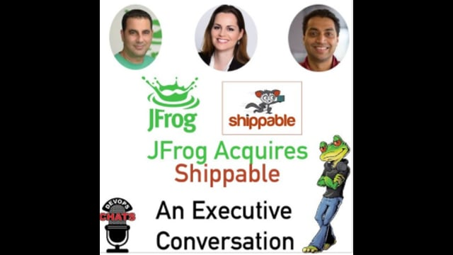 EP 170: Jfrog Acquires Shippable - An Executive Conversation