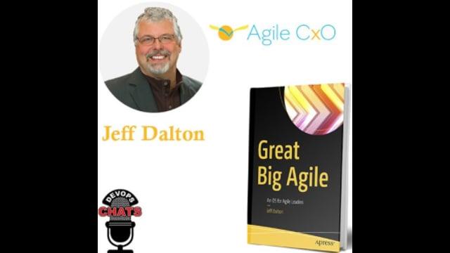 EP 169: Build Great Agile w Jeff Dalton, AgileCXO