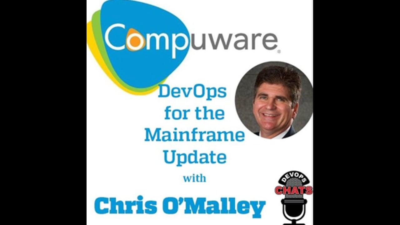 EP 167: Mainframe DevOps Update w Chris O'Malley