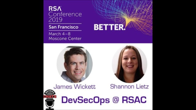 EP 163: DevSecOps @ RSA Conference with James Wickett and Shannon Lietz