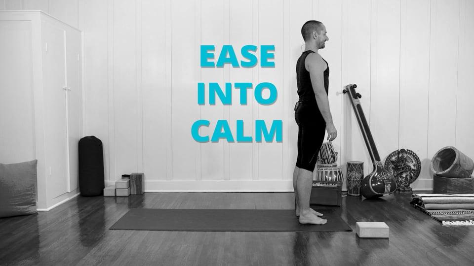 Ease Into Calm