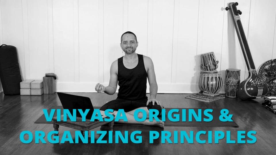 Vinyasa Origins & Organizing Principles
