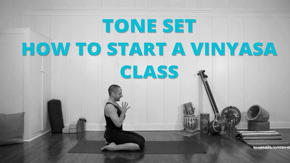 Tone Set: How to Start a Vinyasa Class
