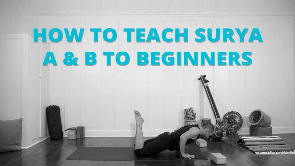 How to Teach Surya A & B To Beginners