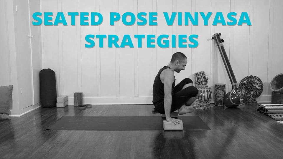 Seated Pose Vinyasa Strategies