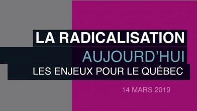 Conférence: «La radicalisation aujourd'hui: les enjeux pour le Québec»