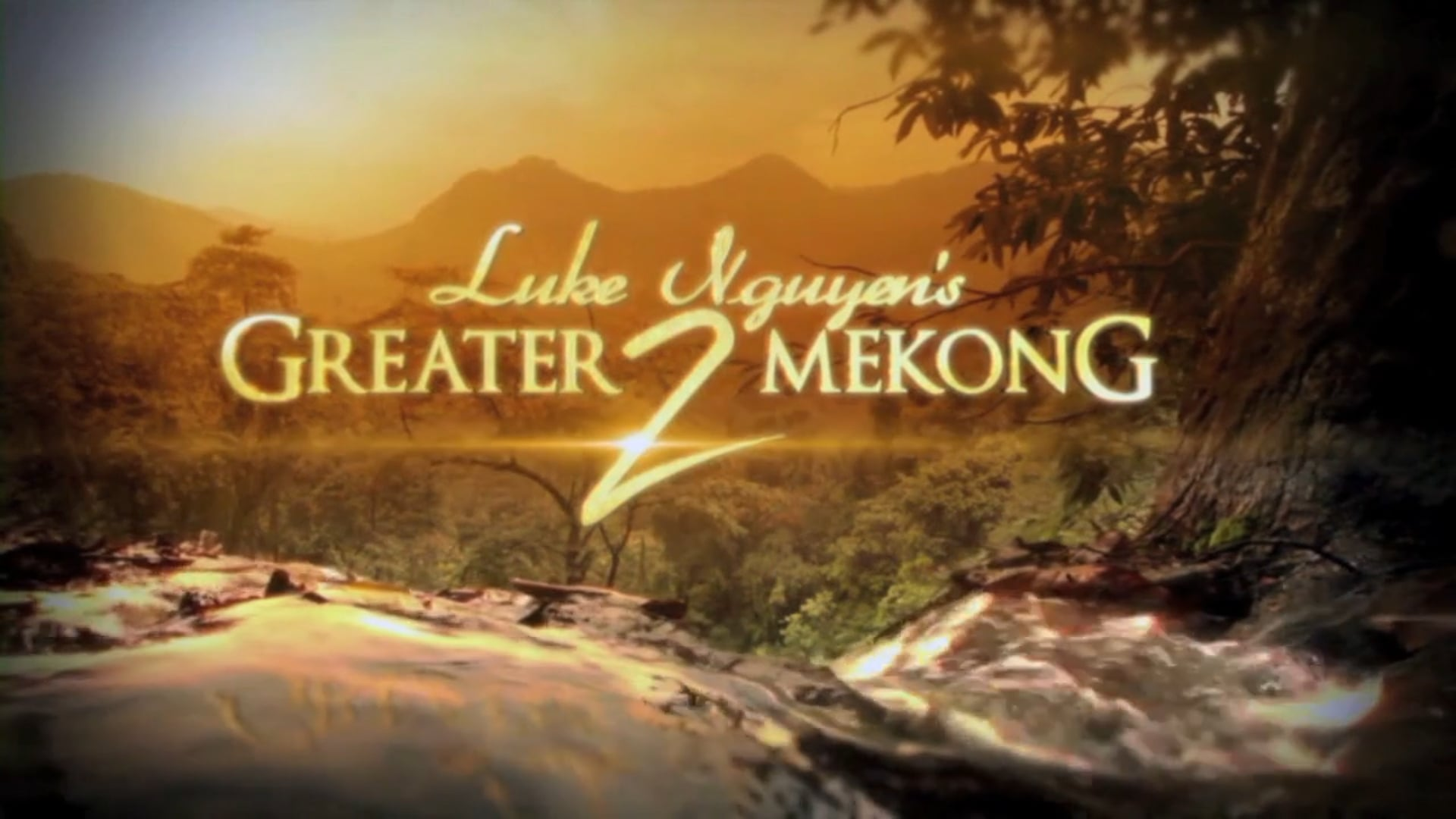 (SBS) Luke Nguyen's Greater Mekong 2 - Opening Titles