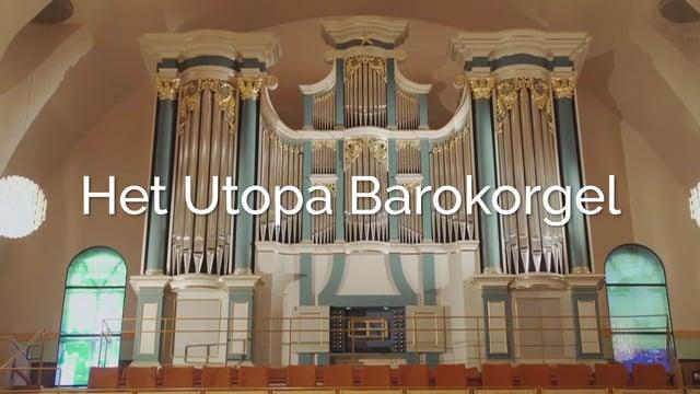 Documentaire: Het Utopa Barokorgel