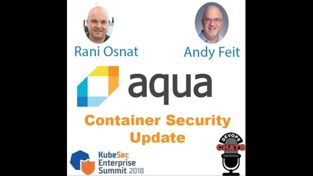 EP 136: KubeSec Enterprise Summit 2018 w Aqua Security