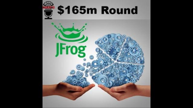 EP 131: JFrog Raises $165m for DevOps Platform Expansion