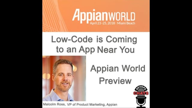 EP 104: Low-Code Is Coming To An App Near You, Appian World Preview
